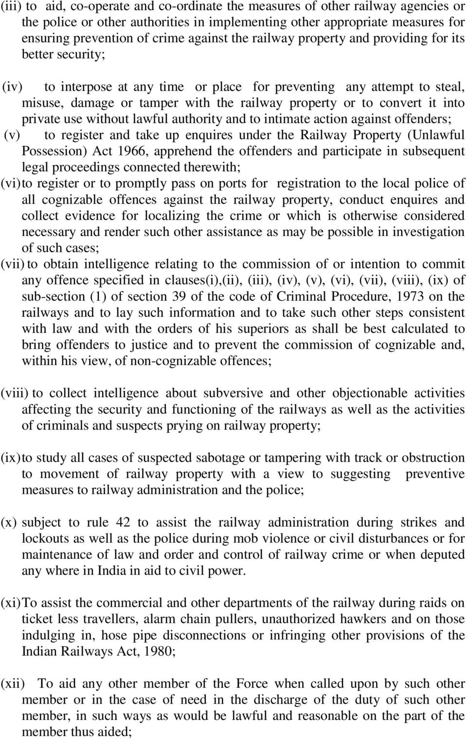 convert it into private use without lawful authority and to intimate action against offenders; (v) to register and take up enquires under the Railway Property (Unlawful Possession) Act 1966,
