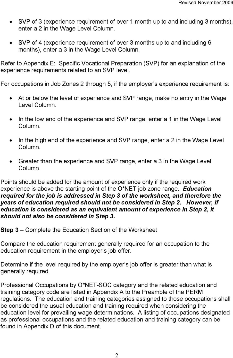 Refer to Appendix E: Specific Vocational Preparation (SVP) for an explanation of the experience requirements related to an SVP level.