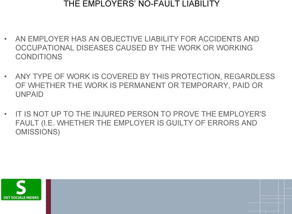 PROTECTION, REGARDLESS OF WHETHER THE WORK IS PERMANENT OR TEMPORARY, PAID OR UNPAID IT IS NOT UP