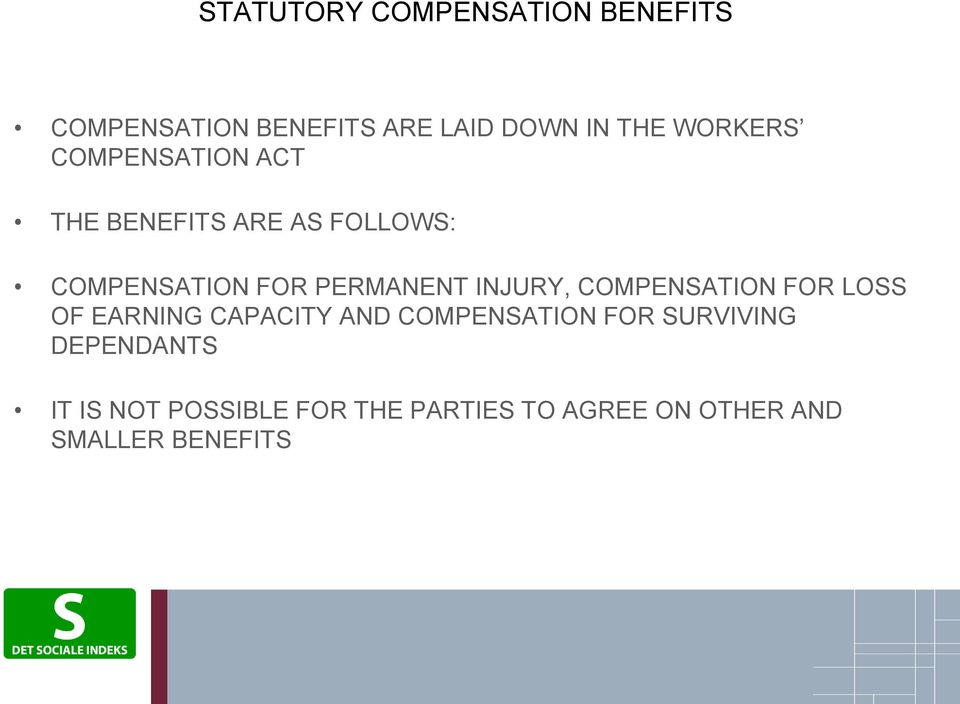 INJURY, COMPENSATION FOR LOSS OF EARNING CAPACITY AND COMPENSATION FOR SURVIVING