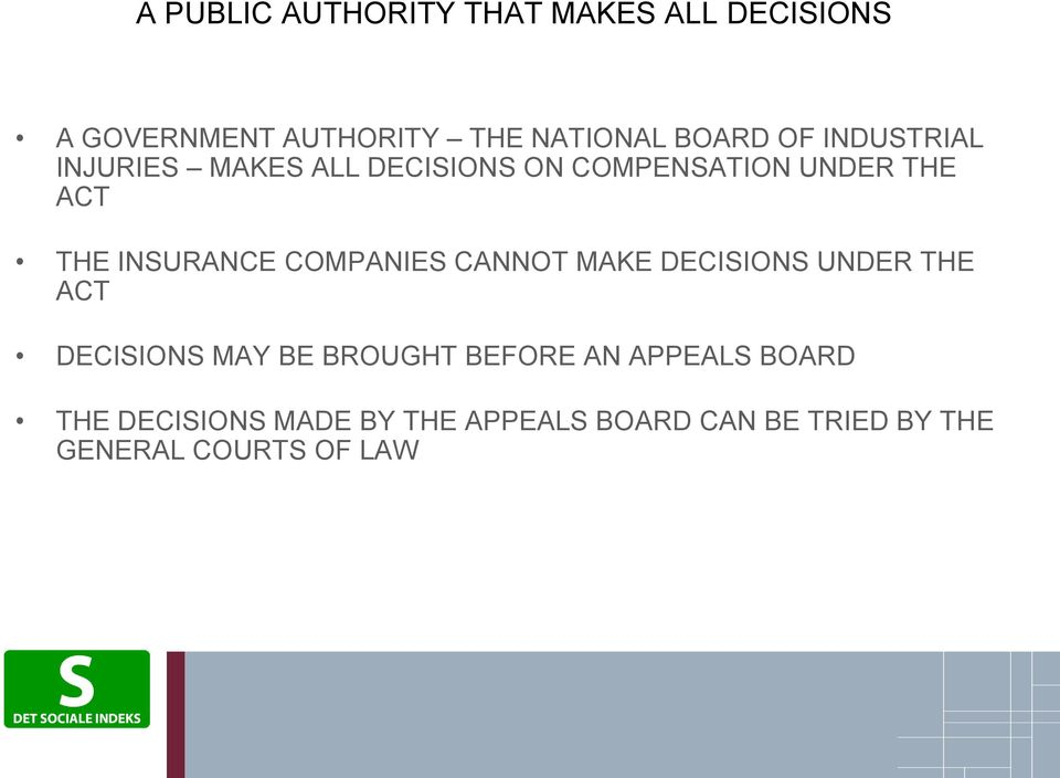 COMPANIES CANNOT MAKE DECISIONS UNDER THE ACT DECISIONS MAY BE BROUGHT BEFORE AN