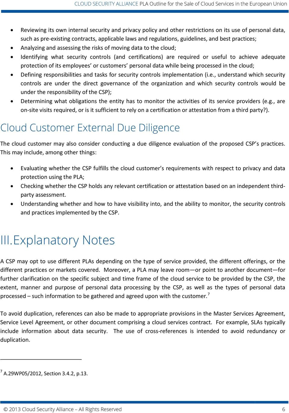 employees or customers personal data while being processed in the cloud; Defining responsibilities and tasks for security controls implementation (i.e., understand which security controls are under