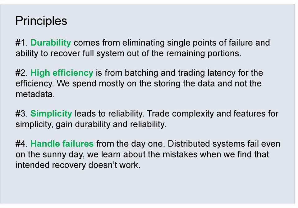 #3. Simplicity leads to reliability. Trade complexity and features for simplicity, gain durability and reliability. #4.