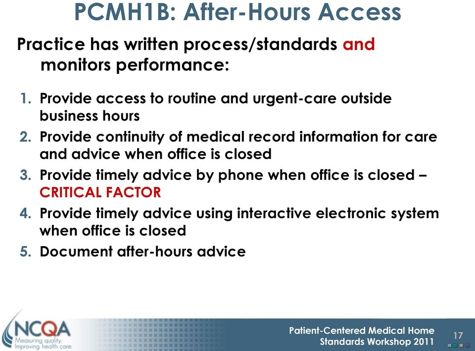 Provide continuity of medical record information for care and advice when office is closed 3.
