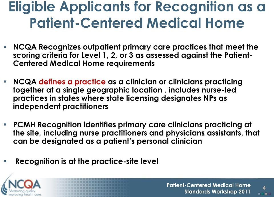 nurse-led practices in states where state licensing designates NPs as independent practitioners PCMH Recognition identifies primary care clinicians practicing at