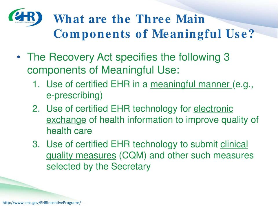 Use of certified EHR in a meaningful manner (e.g., e-prescribing) 2.