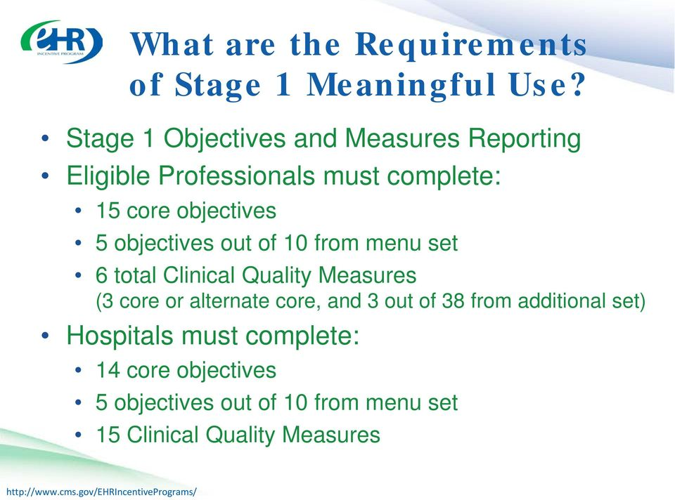 5 objectives out of 10 from menu set 6 total Clinical Quality Measures (3 core or alternate core,