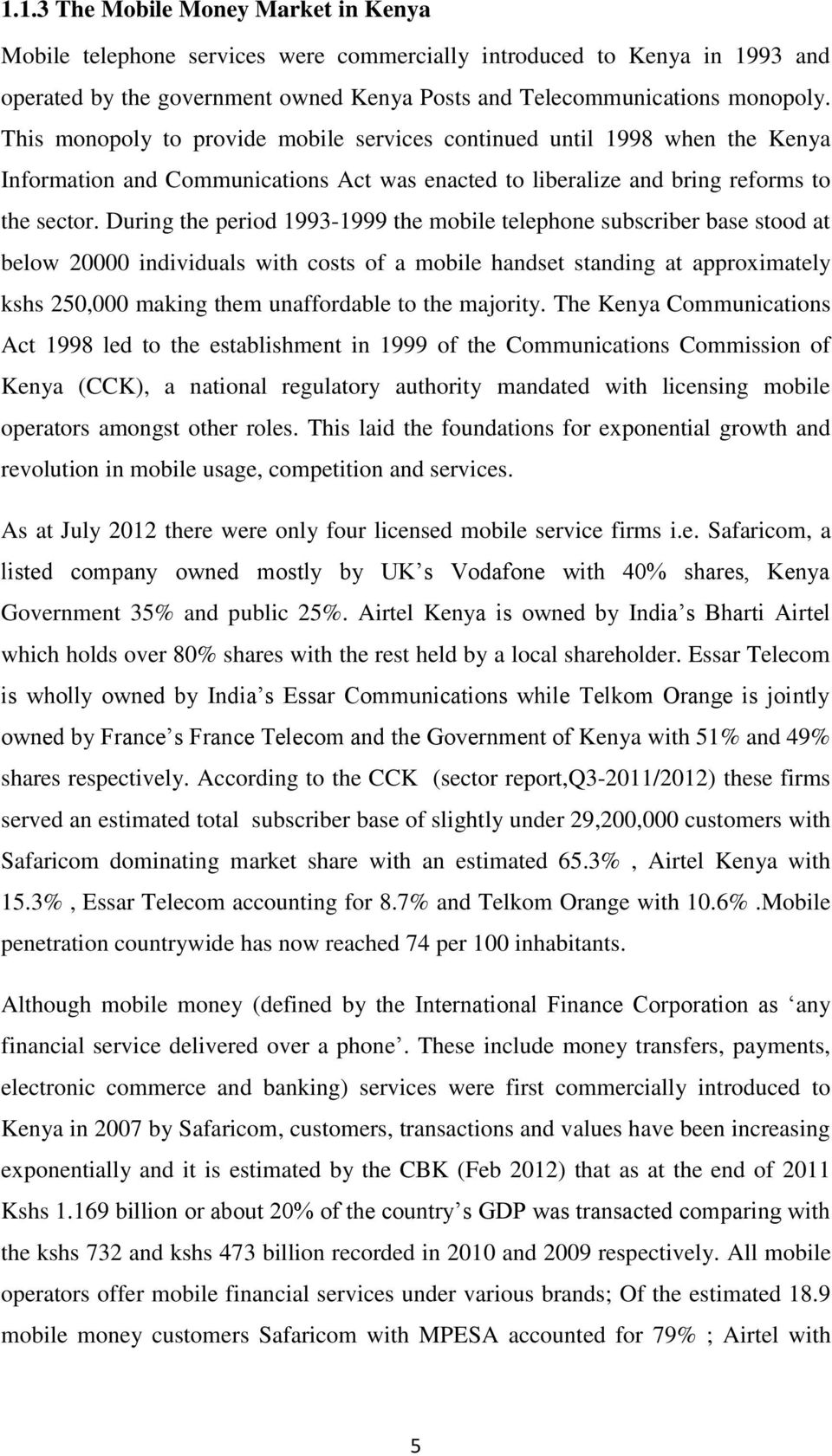 the impact of external environmental forces on strategy during the period 1993 1999 the mobile telephone subscriber base stood at below 20000 individuals