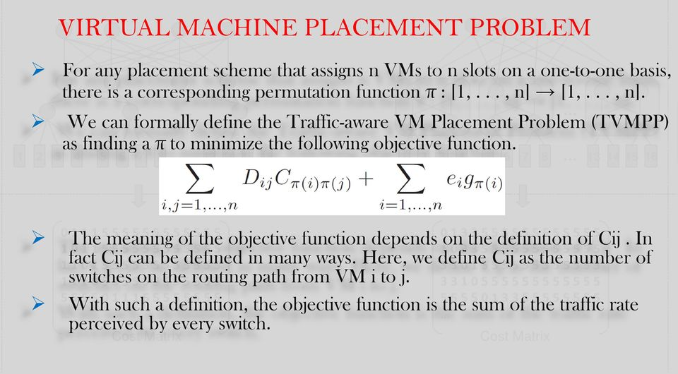 [1,..., n]. We can formally define the Traffic-aware VM Placement Problem (TVMPP) as finding a π to minimize the following objective function.
