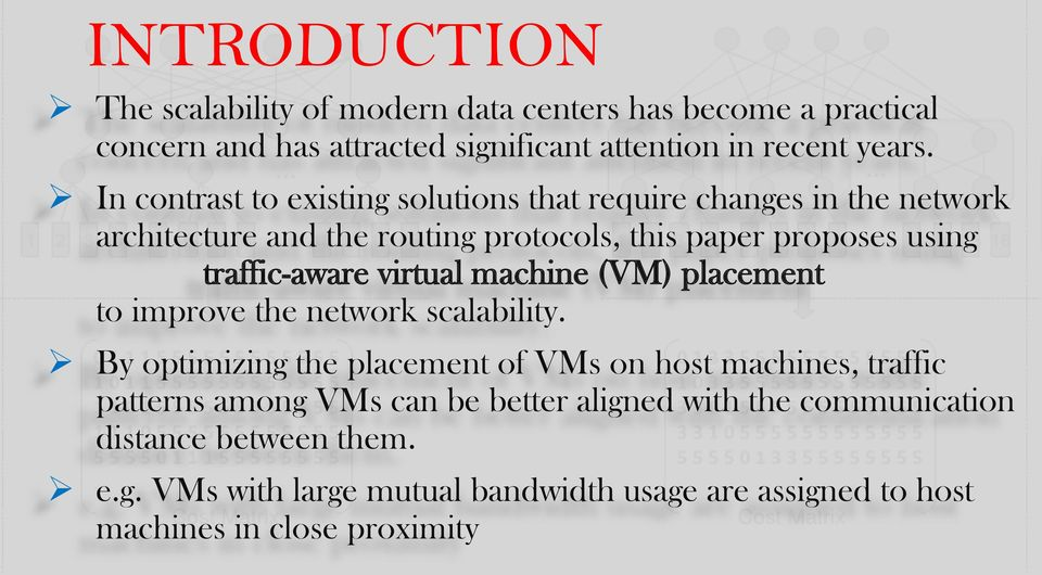 traffic-aware virtual machine (VM) placement to improve the network scalability.