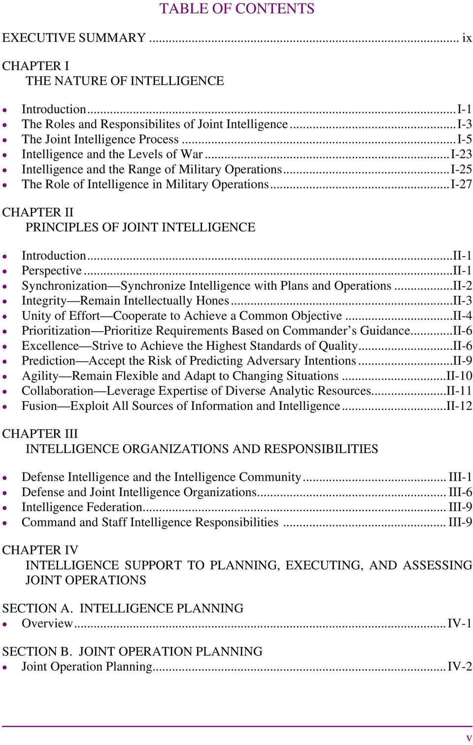 .. I-27 CHAPTER II PRINCIPLES OF JOINT INTELLIGENCE Introduction...II-1 Perspective...II-1 Synchronization Synchronize Intelligence with Plans and Operations.