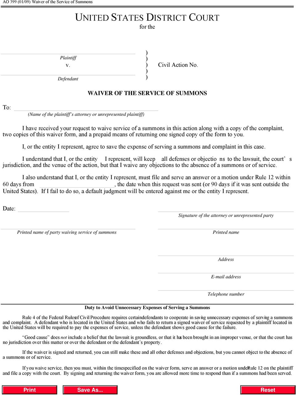 of the complaint, two copies of this waiver form, and a prepaid means of returning one signed copy of the form to you.