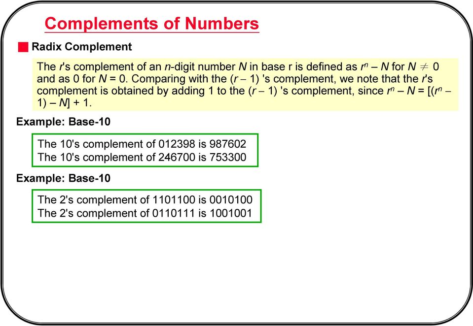 Comparing with the (r 1) 's complement, we note that the r's complement is obtained by adding 1 to the (r 1) 's