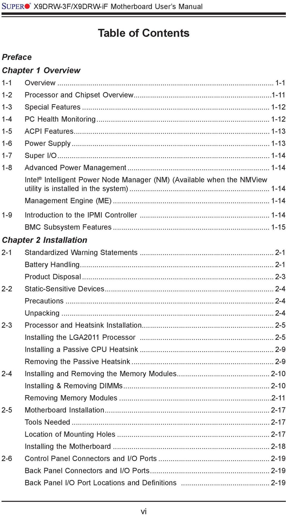 .. 1-14 Intel Intelligent Power Node Manager (NM) (Available when the NMView utility is installed in the system)... 1-14 Management Engine (ME)... 1-14 1-9 Introduction to the IPMI Controller.