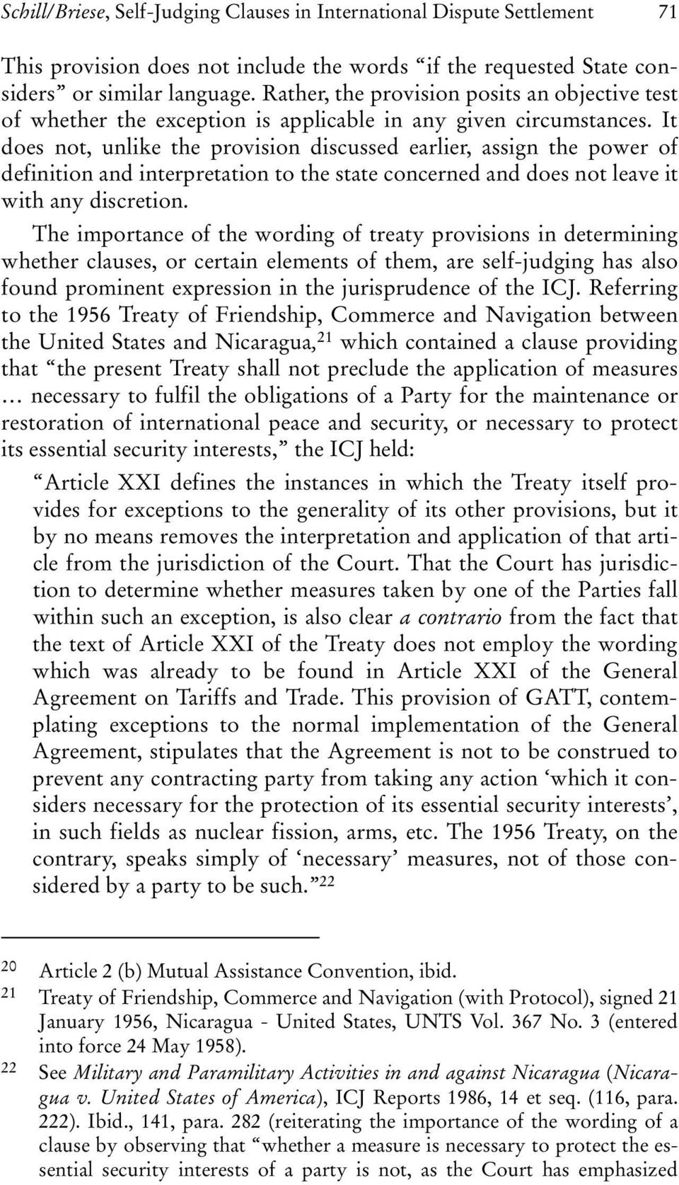 It does not, unlike the provision discussed earlier, assign the power of definition and interpretation to the state concerned and does not leave it with any discretion.