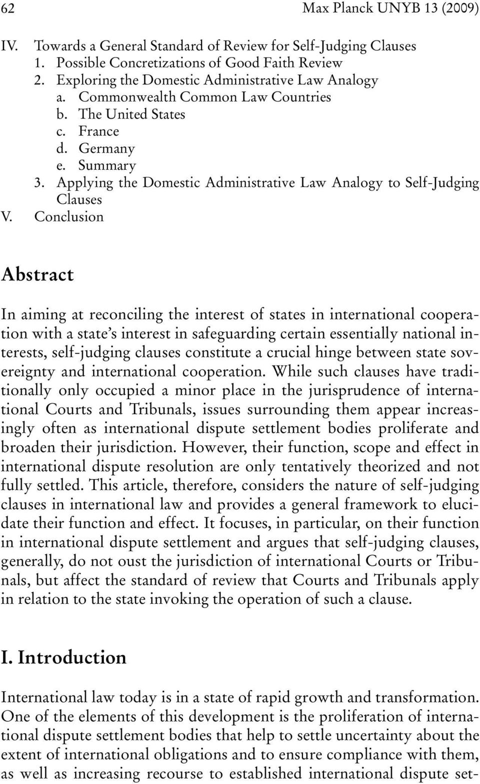 Conclusion Abstract In aiming at reconciling the interest of states in international cooperation with a state s interest in safeguarding certain essentially national interests, self-judging clauses