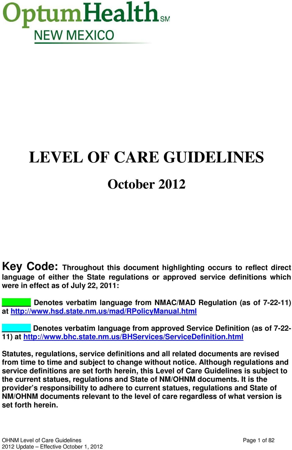 html Denotes verbatim language from approved Service Definition (as of 7-22- 11) at http://www.bhc.state.nm.us/bhservices/servicedefinition.