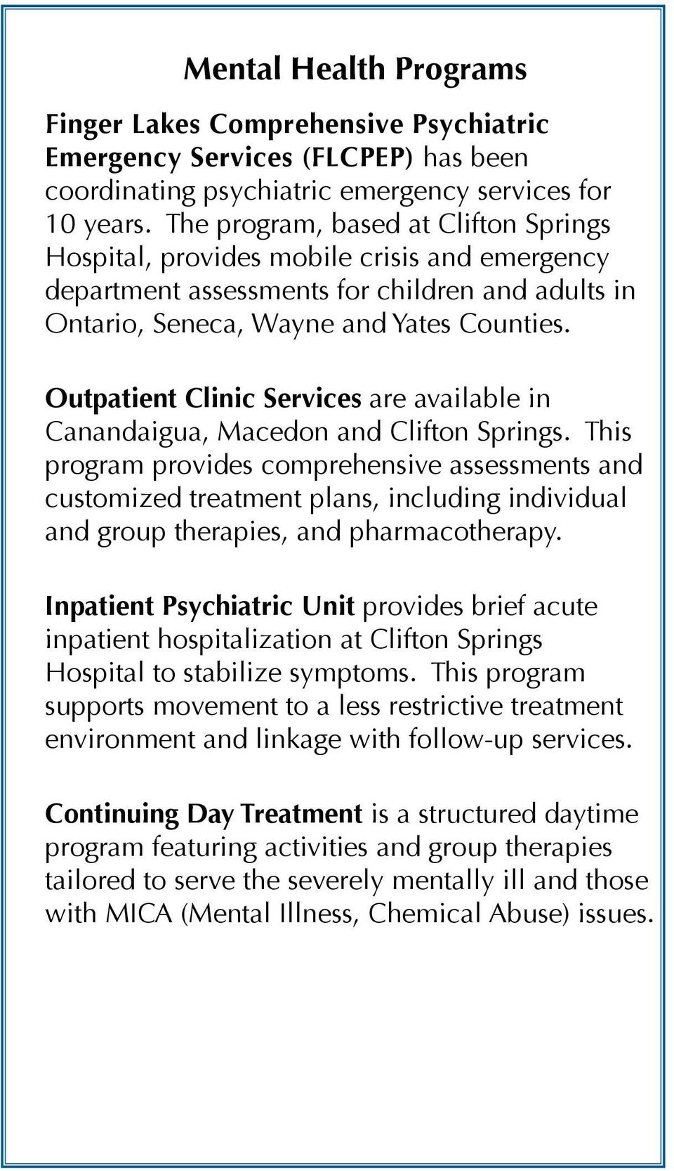 Outpatient Clinic Services are available in Canandaigua, Macedon and Clifton Springs.