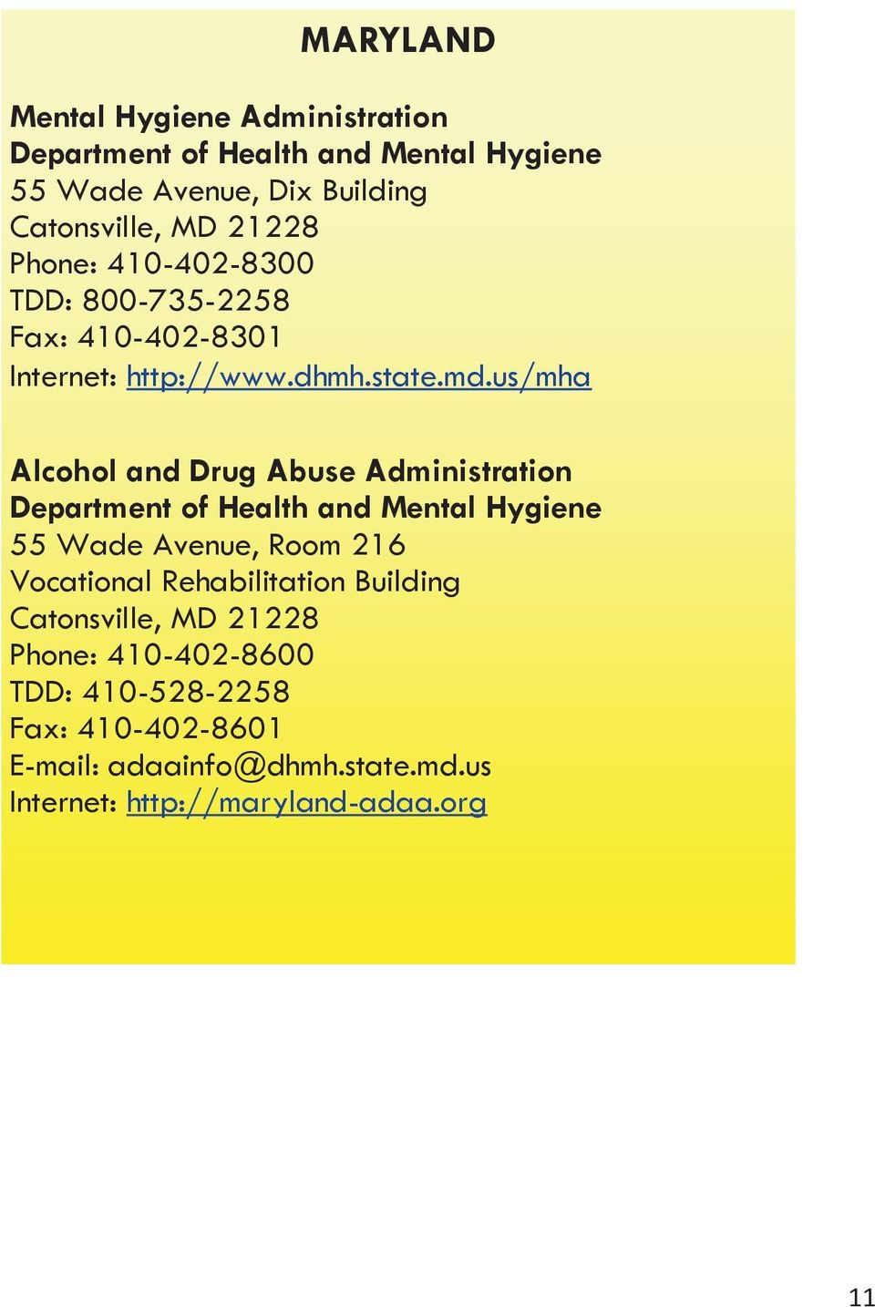 us/mha Alcohol and Drug Abuse Administration Department of Health and Mental Hygiene 55 Wade Avenue, Room 216 Vocational