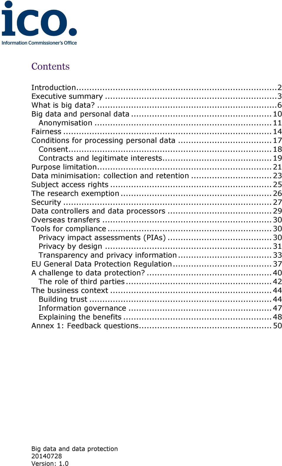 .. 27 Data controllers and data processors... 29 Overseas transfers... 30 Tools for compliance... 30 Privacy impact assessments (PIAs)... 30 Privacy by design... 31 Transparency and privacy information.