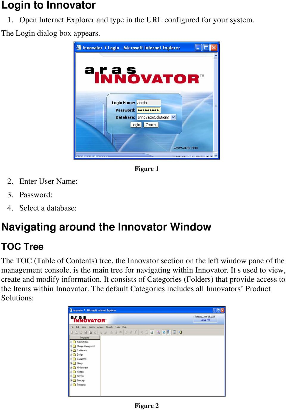 Select a database: Figure 1 Navigating around the Innovator Window TOC Tree The TOC (Table of Contents) tree, the Innovator section on the left window