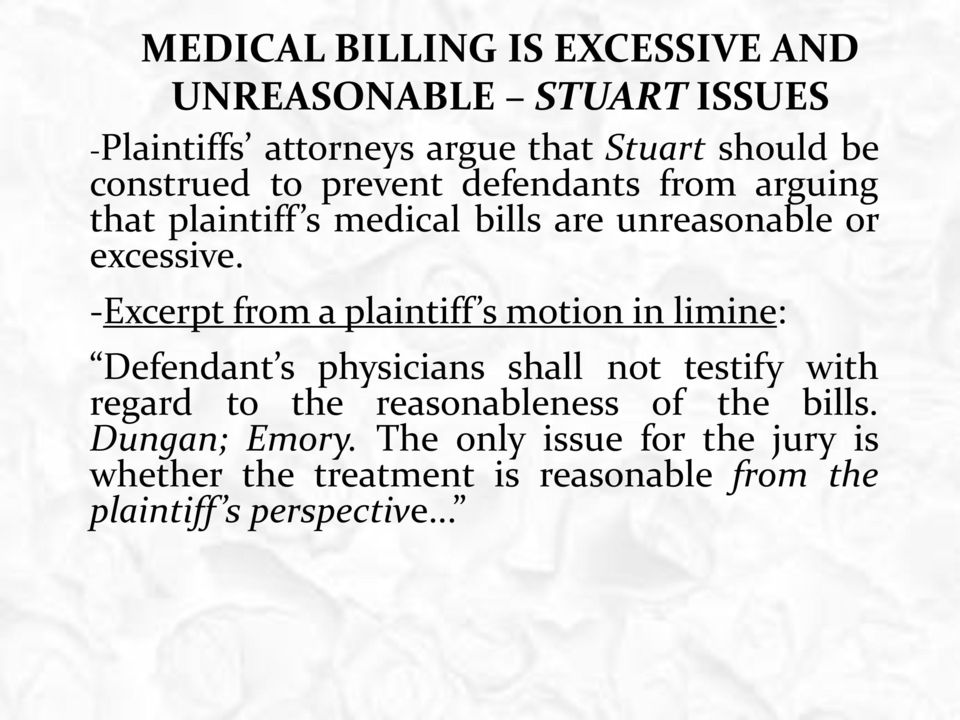 -Excerpt from a plaintiff s motion in limine: Defendant s physicians shall not testify with regard to the