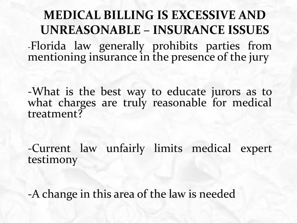 way to educate jurors as to what charges are truly reasonable for medical treatment?