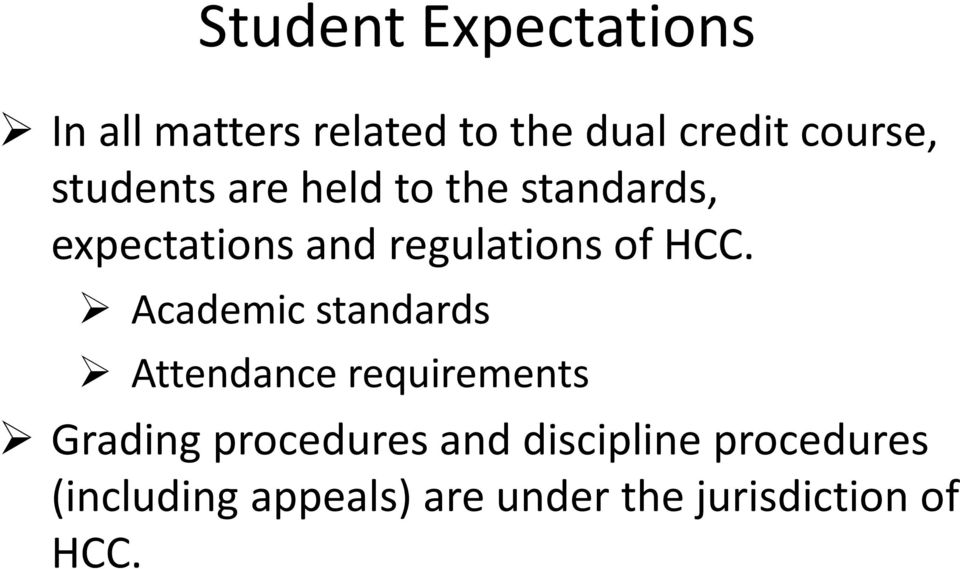 Academic standards Attendance requirements Grading procedures and