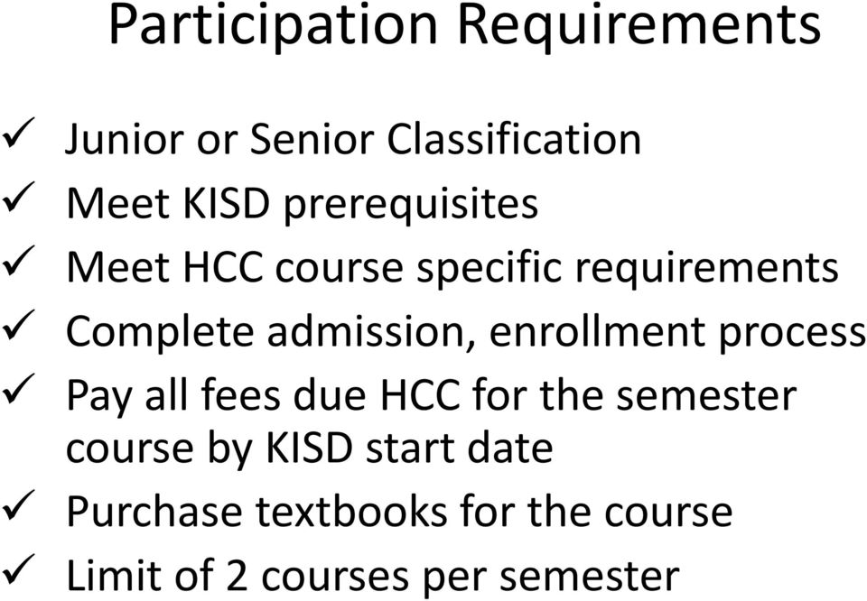 enrollment process Pay all fees due HCC for the semester course by KISD
