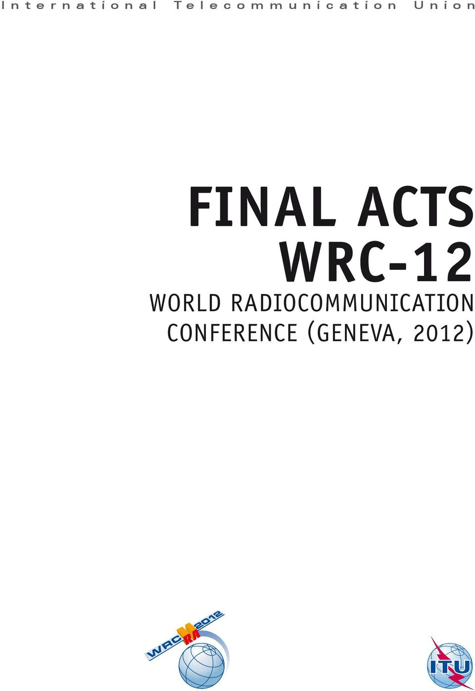 n FINAL ACTS WRC-12 WORLD