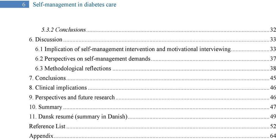 2 Perspectives on self-management demands...37 6.3 Methodological reflections...38 7. Conclusions...45 8.