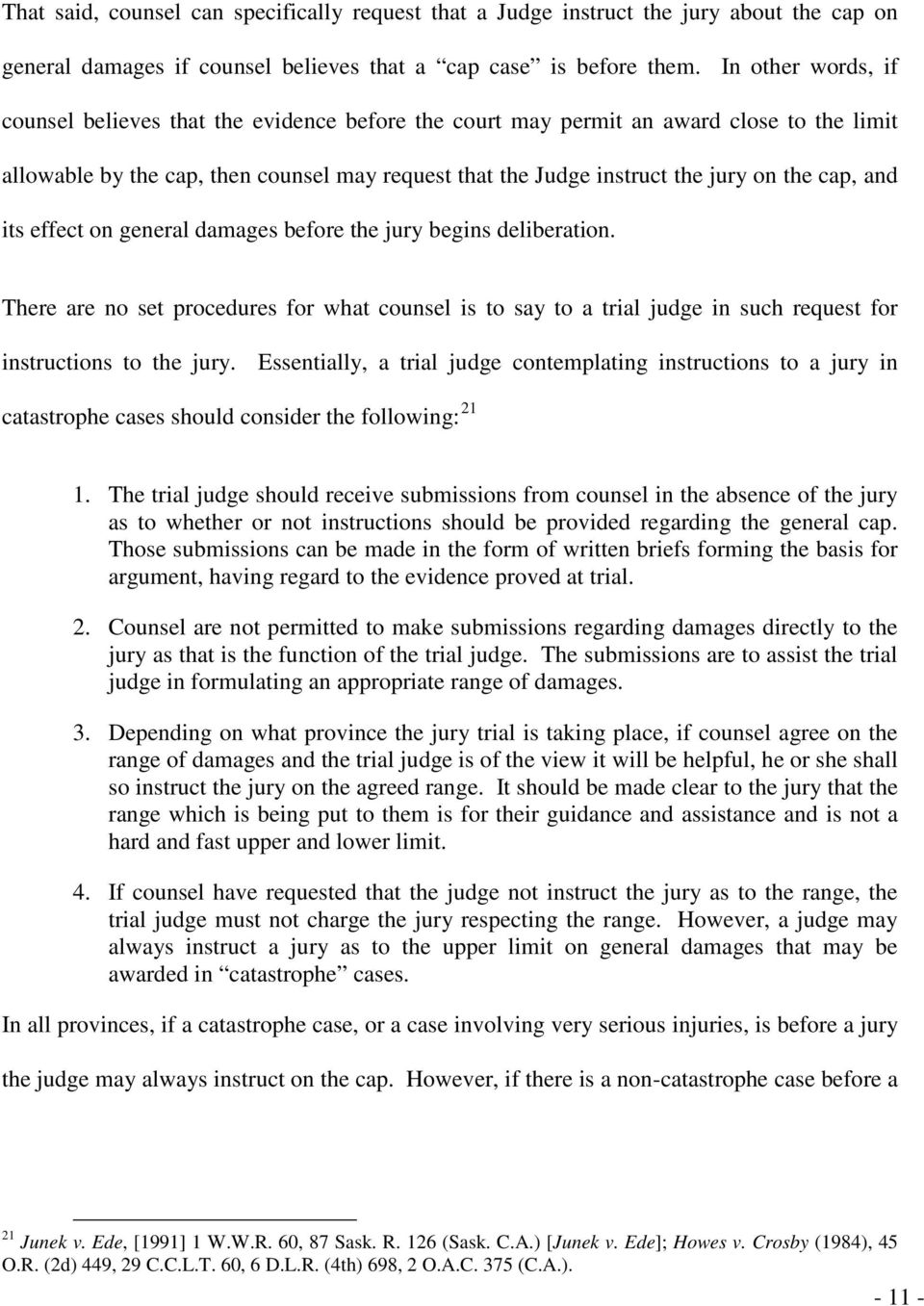 cap, and its effect on general damages before the jury begins deliberation. There are no set procedures for what counsel is to say to a trial judge in such request for instructions to the jury.