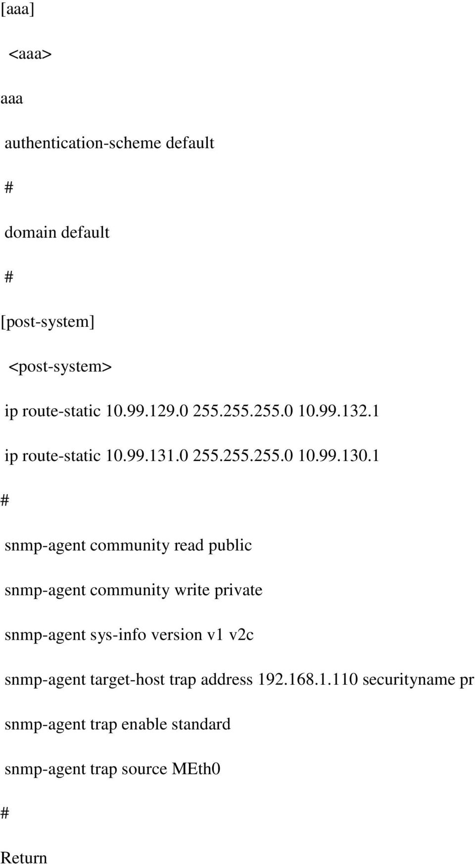 1 snmp-agent community read public snmp-agent community write private snmp-agent sys-info version v1 v2c