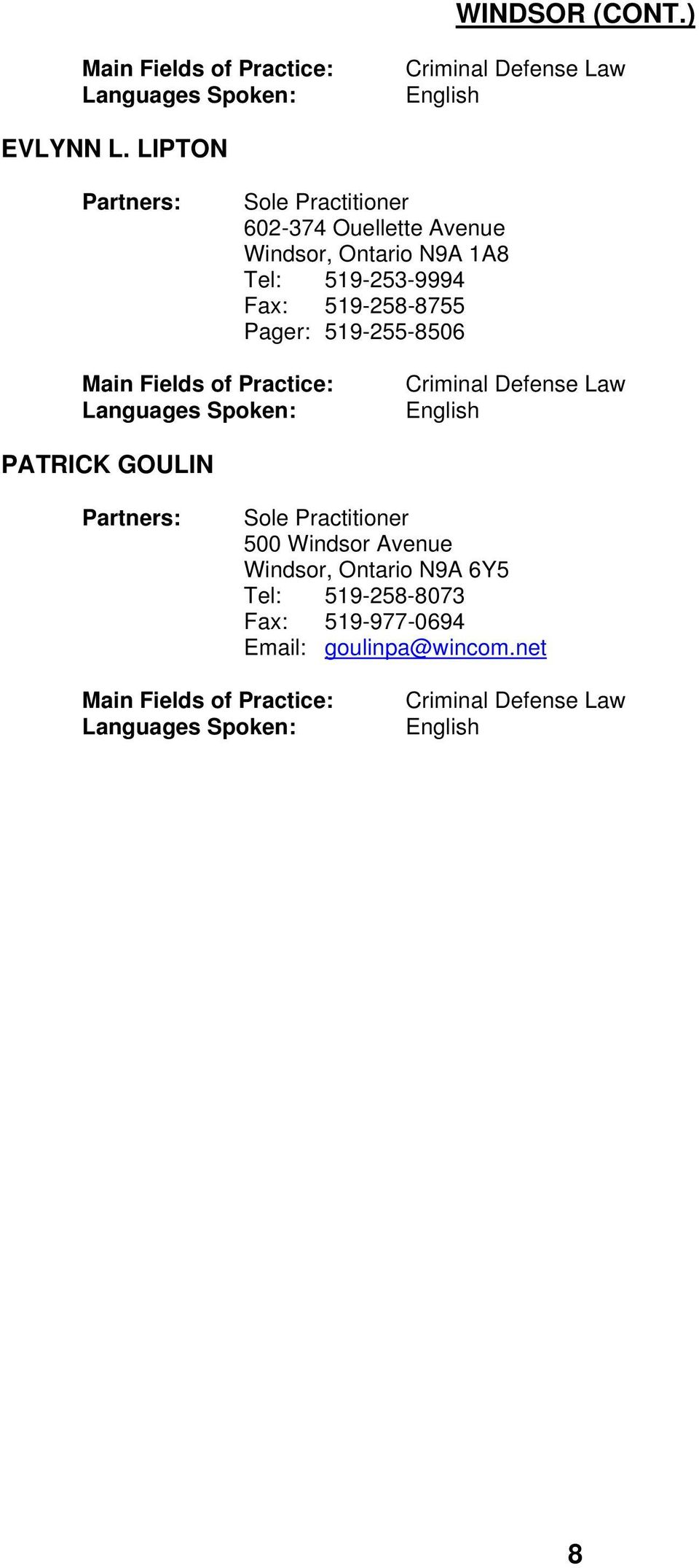 519-258-8755 Pager: 519-255-8506 Criminal Defense Law PATRICK GOULIN 500 Windsor