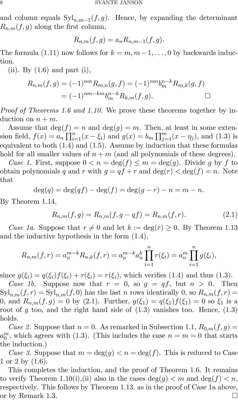 Proof of Theorems 1.6 and 1.10. We prove these theorems together by induction on n + m. Assume that deg(f) = n and deg(g) = m.