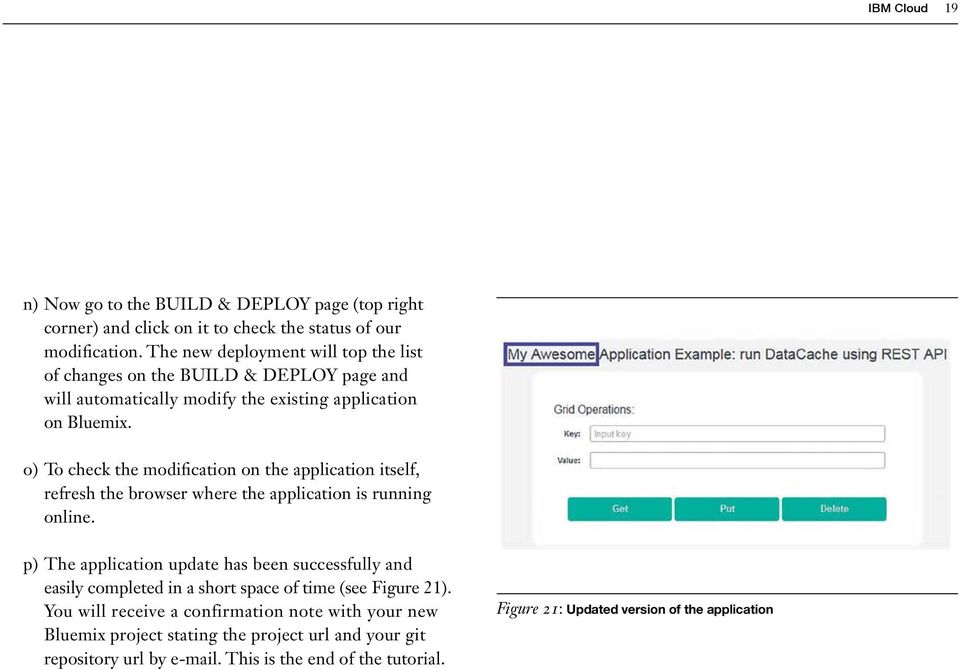 o) To check the modification on the application itself, refresh the browser where the application is running online.