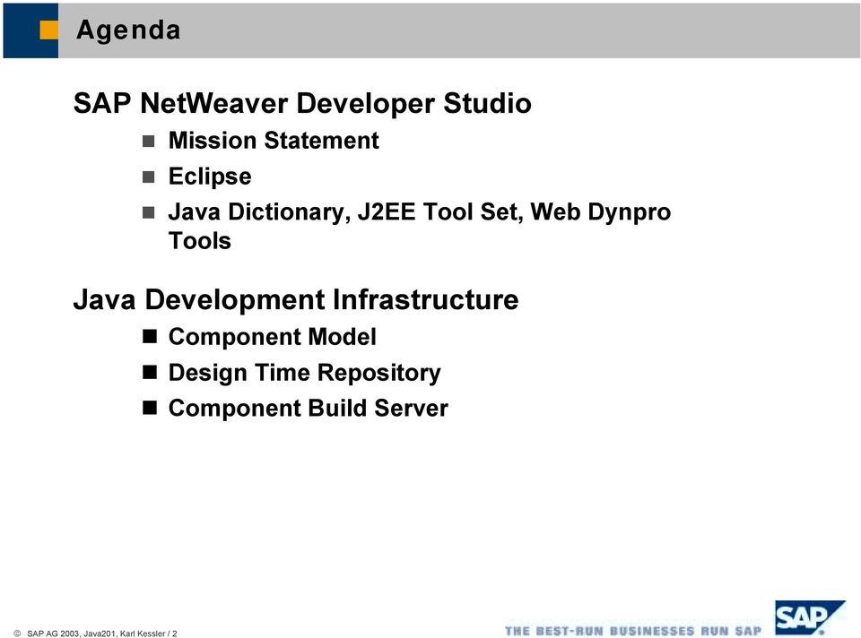 Java Dictionary, J2EE Tool Set, Web Dynpro Tools Java