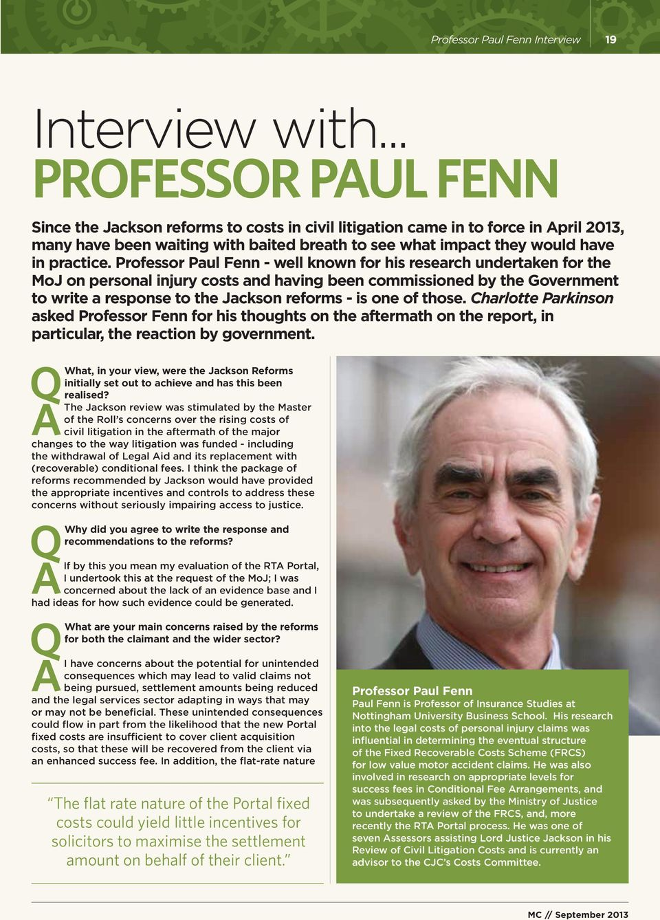 Professor Paul Fenn - well known for his research undertaken for the MoJ on personal injury costs and having been commissioned by the Government to write a response to the Jackson reforms - is one of