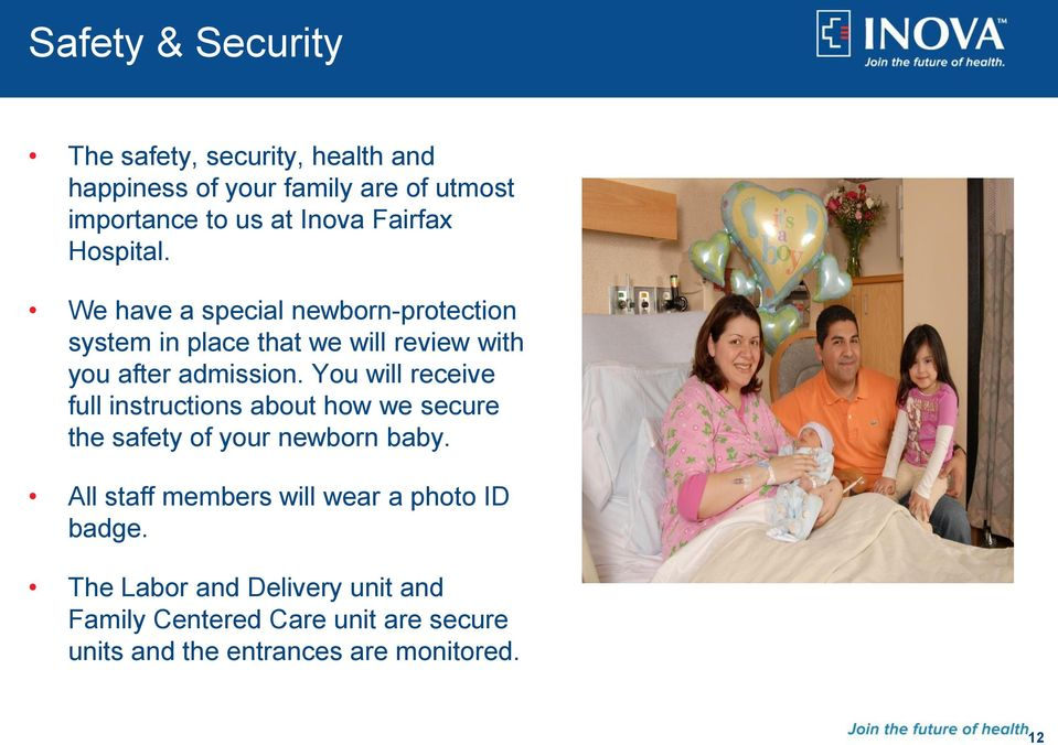 You will receive full instructions about how we secure the safety of your newborn baby.