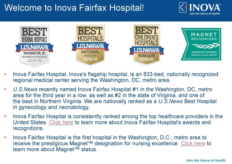 We are nationally ranked as a U.S.News Best Hospital in gynecology and neonatology. Inova Fairfax Hospital is consistently ranked among the top healthcare providers in the United States.
