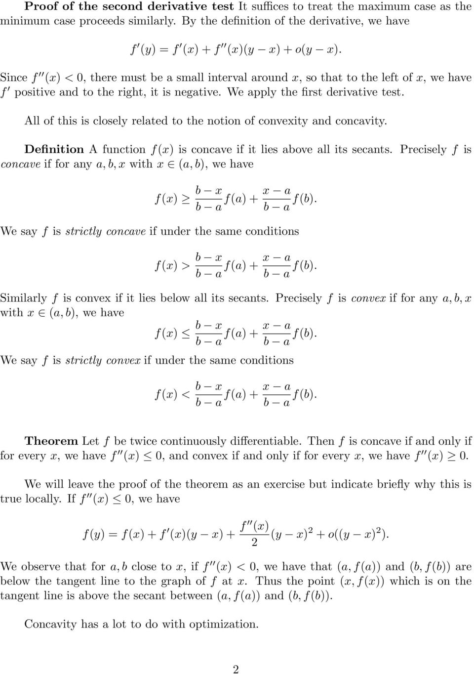 All of this is closely related to the notion of convexity and concavity. Definition A function f(x) is concave if it lies above all its secants.