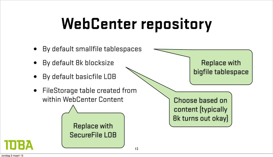 within WebCenter Content Replace with SecureFile LOB Replace with