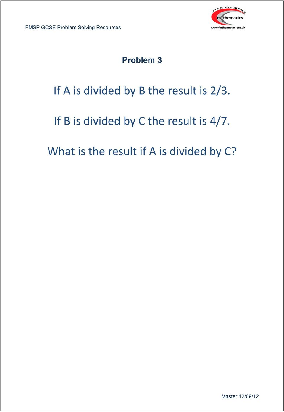 If B is divided by C the result