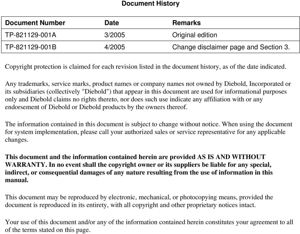 "Any trademarks, service marks, product names or company names not owned by Diebold, Incorporated or its subsidiaries (collectively ""Diebold"") that appear in this document are used for informational"