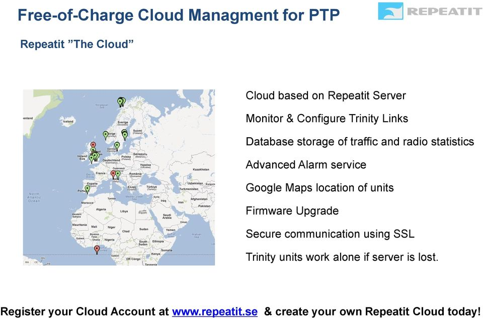 Google Maps location of units Firmware Upgrade Secure communication using SSL Trinity units work