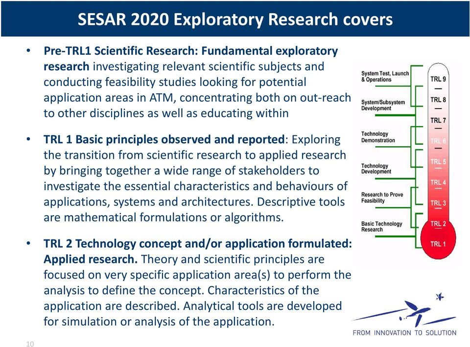 scientific research to applied research by bringing together a wide range of stakeholders to investigate the essential characteristics and behaviours of applications, systems and architectures.