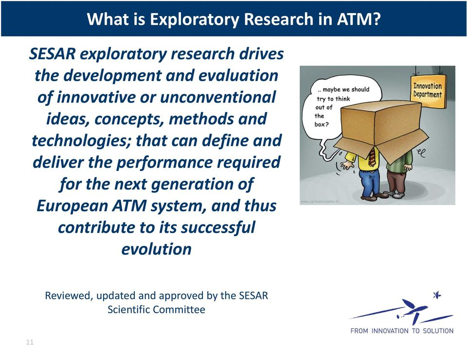 ideas, concepts, methods and technologies; that can define and deliver the performance required