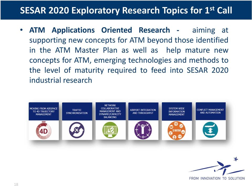 ATM Master Plan as well as help mature new concepts for ATM, emerging technologies