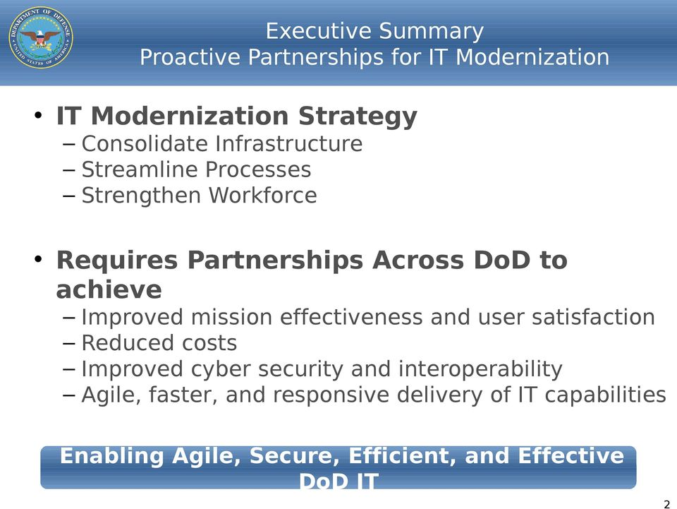Improved mission effectiveness and user satisfaction Reduced costs Improved cyber security and