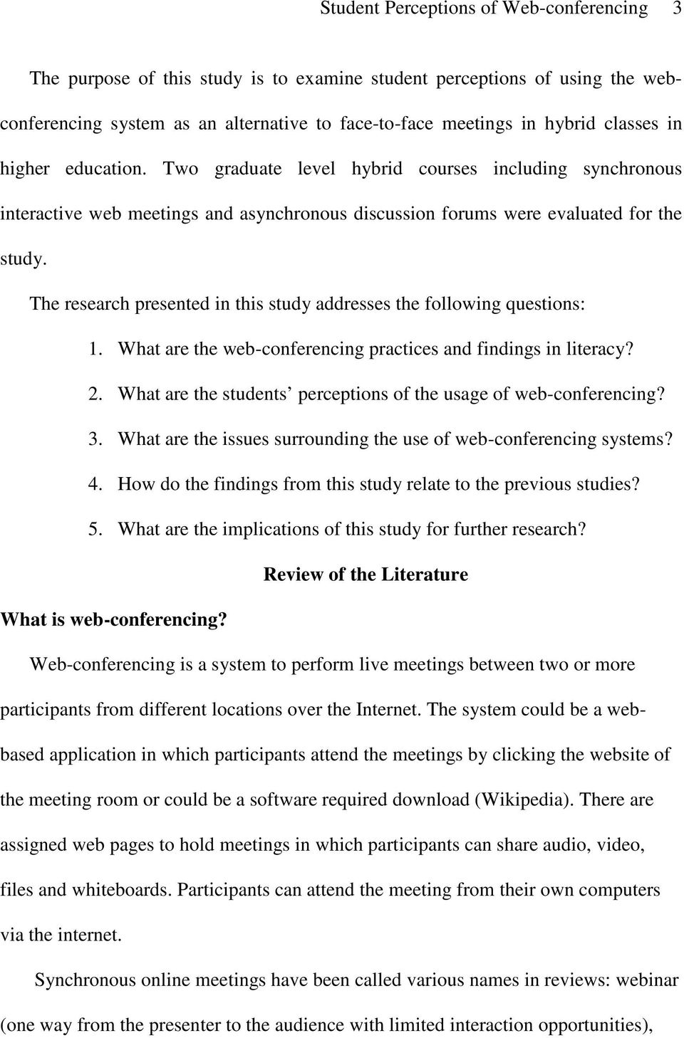 The research presented in this study addresses the following questions: 1. What are the web-conferencing practices and findings in literacy? 2.